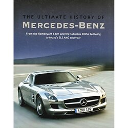 Cars Ultimate History: Mercedes, Hardcover Book, By: Parragon Books