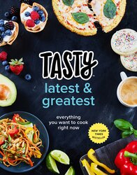 Tasty Latest and Greatest: Everything You Want to Cook Right N, Hardcover Book, By: Tasty