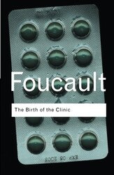 The Birth of the Clinic (Routledge Classics S.), Paperback Book, By: Michel Foucault