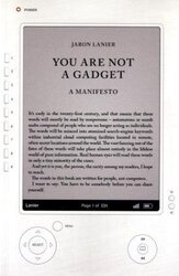 You are not a gadget, Unspecified, By: JARON LANIER