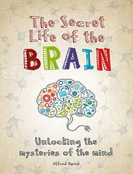 The Secret Life of the Brain, Paperback Book, By: Alfred David