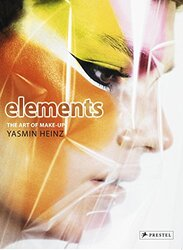 Elements: The Art of Makeup, Hardcover Book, By: Yasmin Heinz