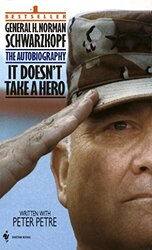 It Doesn't Take a Hero : The Autobiography of General H. Norman Schwarzkopf, Paperback Book, By: Norman Schwarzkopf