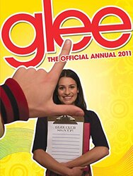 The Official Glee Annual 2011, Paperback Book, By: Charlotte Ward