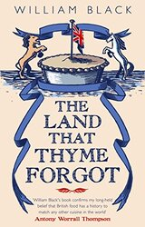 The Land That Thyme Forgot, Paperback, By: William Black