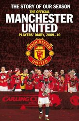 The Official Manchester United Diary of the Season: Our Dramatic Story of the 2009-2010 Campaign, Hardcover Book, By: Gemma Thompson