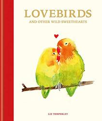 Lovebirds and Other Wild Sweethearts: Learn from the animal kingdom's most devoted couples, Hardcover Book, By: Abbie Headon