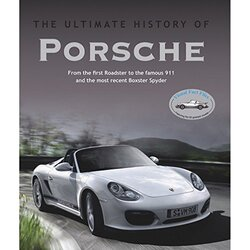 Cars Ultimate History: Porsche, Hardcover Book, By: Parragon Books