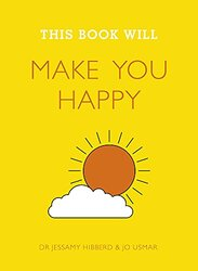 THIS BOOK WILL MAKE YOU HAPPY, Paperback, By: Dr Jessamy Hibberd and Jo Usmar