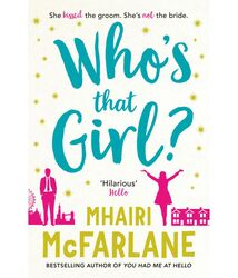 Who's That Girl?, Paperback Book, By: Mhairi McFarlane