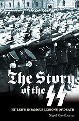 The Story of the SS: Hitler's Infamous Legions of Death (Popular Reference), Paperback Book, By: Nigel Cawthorne