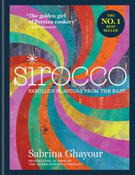 Sirocco: Fabulous Flavours from the East, Hardcover Book, By: Sabrina Ghayour