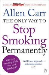 The Only Way to Stop Smoking Permanently, Paperback Book, By: Allen Carr