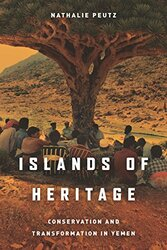 Islands of Heritage: Conservation and Transformation in Yemen, Paperback Book, By: Nathalie Peutz