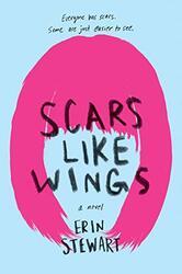Scars Like Wings, Paperback Book, By: Erin Stewart