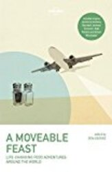 A Moveable Feast (Lonely Planet Travel Literature), Paperback Book, By: Lonely Planet Food