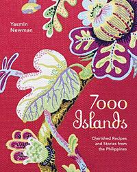 7000 Islands: Cherished Recipes and Stories from the Philippines, Paperback Book, By: Yasmin Newman