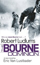 Robert Ludlum's The Bourne Dominion, Paperback Book, By: Eric Van Lustbader