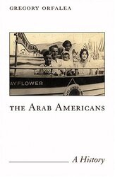 The Arab Americans:, Paperback, By: Gregory Orfalea