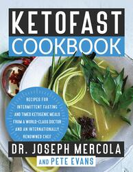 KetoFast Cookbook: Recipes for Intermittent Fasting and Timed Ketogenic Meals from a World-Class Doc, Hardcover Book, By: Dr Joseph Mercola