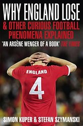 Why England Lose: and Other Curious Phenomena Explained, Paperback, By: Simon Kuper
