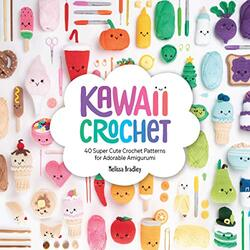 Kawaii Crochet: 40 super cute crochet patterns for adorable amigurumi, Paperback Book, By: Bradley Melissa