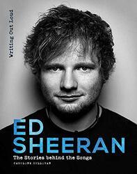 Ed Sheeran: Writing Out Loud, Hardcover Book, By: Caroline Sullivan