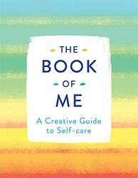 The Book of Me: A Creative Guide to Self-care, Paperback Book, By: Michael O'Mara Books Ltd