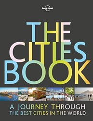 The Cities Book, Hardcover Book, By: Lonely Planet