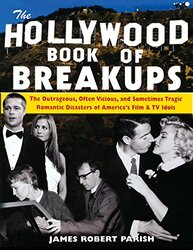The Hollywood Book of Break-ups, Paperback, By: James Robert Parish