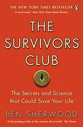 The Survivors Club: How To Survive Anything, Paperback Book, By: Ben Sherwood