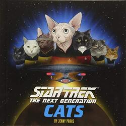 Star Trek: The Next Generation Cats, Hardcover Book, By: Jenny Parks