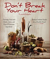 DON'T BRAEK YOUR HEART COOKBOOK, Hardcover Book, By: SHARA AARON