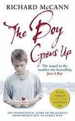 The Boy Grows Up: The Inspirational Story of His Journey from Broken Boy to Family Man, Paperback Book, By: Richard McCann