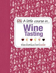 A Little Course in Wine Tasting, Hardcover Book, By: DK