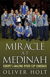 Miracle at Medinah: Europe's Amazing Ryder Cup Comeback, Paperback Book, By: Oliver Holt