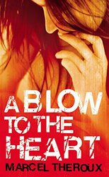A Blow to the Heart, Paperback, By: Marcel Theroux