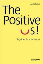 The Positive US!, Paperback, By: Anita Papas
