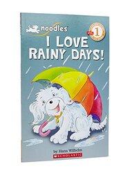 Scholastic Reader Level 1: Noodles: I Love Rainy Days!, Paperback Book, By: Hans Wilhelm