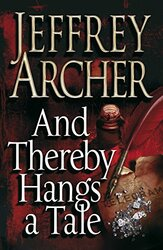 And Thereby Hangs A Tale, Hardcover Book, By: Jeffrey Archer