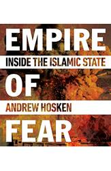 Empire of Fear: Inside the Islamic State, Paperback Book, By: Andrew Hosken