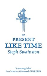 No Present Like Time (Gollancz SF S.), Paperback, By: Steph Swainston