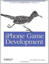 iPhone Game Development: Developing 2D & 3D games in Objective-C (Animal Guide), Paperback Book, By: Zirkle  Paul