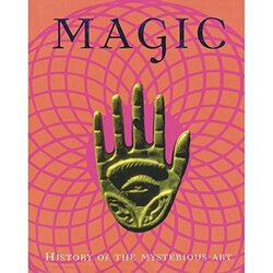 Magic: History of the Mysterious Art, Hardcover Book, By: Franjo Terhart