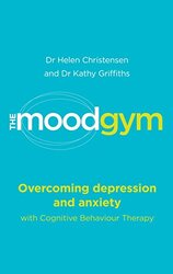 The Mood Gym: Overcoming Depression and Anxiety with Cognitive Behaviour Therapy, Paperback Book, By: Dr. Helen Christensen