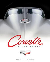 CORVETTE SIXTY YEARS, Hardcover, By: RANDY LEFFINGWELL