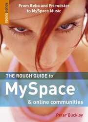 The Rough Guide to MySpace and Online Communities (Rough Guide to Myspace & Online Communities), Paperback, By: Peter Buckley