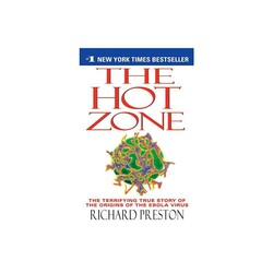 The Hot Zone: The Terrifying True Story of the Origins of the Ebola Virus, Paperback Book, By: Richard Preston