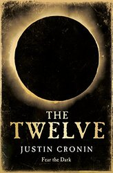 The Twelve, Paperback Book, By: Justin Cronin