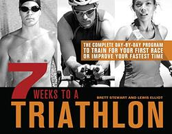 7 Weeks To A Triathlon, Paperback, By: Brett Stewart and Lewis Elliott